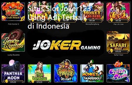 Situs Slot Joker123 Uang Asli Terbaik di Indonesia