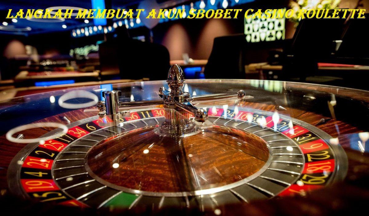 Langkah Membuat Akun Sbobet Casino Roulette