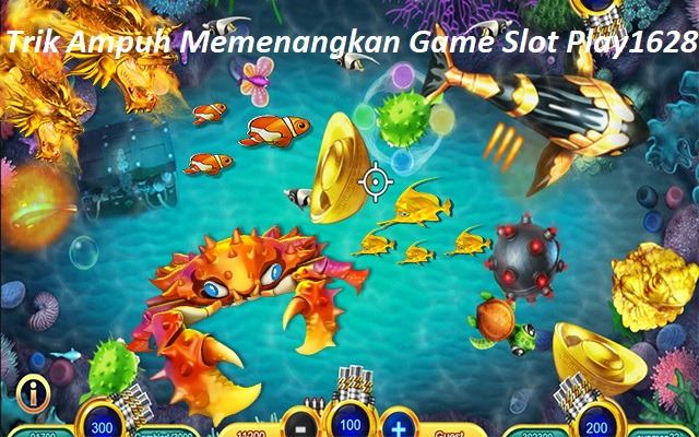 Trik Ampuh Memenangkan Game Slot Play1628