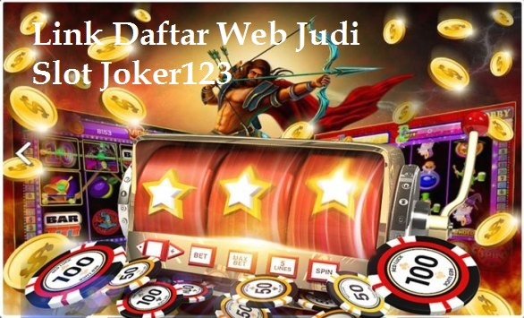 Link Daftar Web Judi Slot Joker123